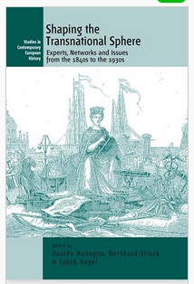Shaping the Transnational Sphere Experts, Networks and Issues from the 1840s to the 1930s Edited by Davide Rodogno, Bernhard Struck and Jakob Vogel