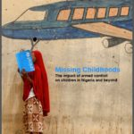 Unicef, Missing Childhood.  The impact of armed conflicts on childhood in Nigeria and beyond, New York, April  2015.